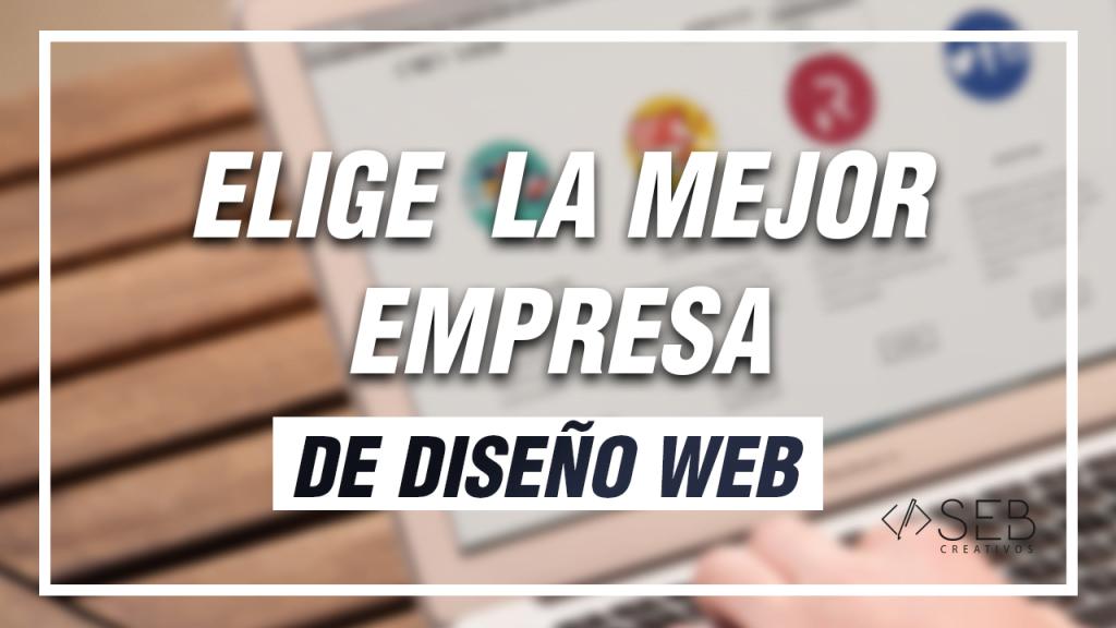Cómo elegir una buena empresa de diseño web.